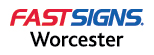 FASTSIGNS_Worcester
